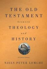 The Old Testament Between Theology and History: A Critical Survey (Paperback or