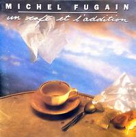 Michel Fugain CD Un Café Et L'Addition - France (M/EX+)