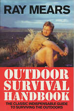 Ray Mears Outdoor Survival Handbook: A Guide to the Materials in the Wild and...