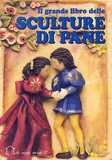 MANUALI - Il grande libro delle sculture di pane - 1994 1 EDIZIONE