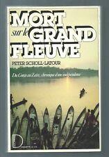 36110 - SCHOLL-LATOUR Peter; Mort sur le grand fleuve; du Congo au Zaïre,