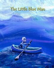 The Little Blue Man : I. S. Size English Edition by Corbin Campbell (2011,...