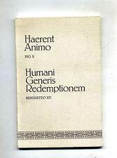 HAERENT ANIMO - PIO X # HUMANI GENERIS REDEMPTIONEM - BENEDETTO XV #1971 1A ED.