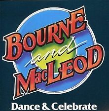 Dance and Celebrate by Bourne & Macleod (CD, Aug-2002, Attic)
