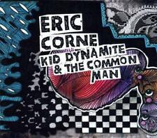 Eric Corne - Kid Dynamite And The Common Man (NEW CD)