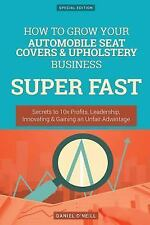 How to Grow Your Automobile Seat Covers and Upholstery Business SUPER FAST :...
