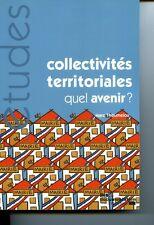 Les collectivites territoriales, quel avenir ? (n.5334-5335)