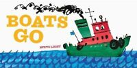 Boats Go (Vehicle Boardbooks), Light, Steve, Very Good Book