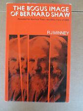 The Bogus Image of George Bernard Shaw by R.J. Minney (1969, hardback)
