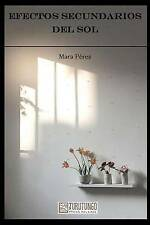 NEW Efectos secundarios del sol (Spanish Edition) by Mara Pérez