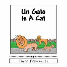 Un Gato Is a Cat by Joyce Fernandez (2011, Paperback)