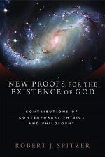 New Proofs for the Existence of God : Contributions of Contemporary Physics and