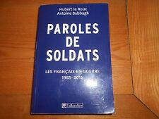 paroles de soldats   les Français en guerre  1983-2015 Sabbagh  Antoine  Le Roux