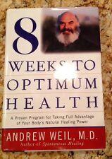 8 Weeks To Optimum Health Andrew Weil Md Bodys Natural Healing Power Program