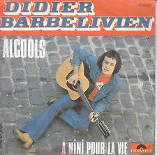 """7"""" 45 TOURS FRANCE DIDIER BARBELIVIEN """"Alcools / A Nini Pour La Vie"""" 1976"""