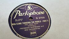 FREDERIC HIPPMANN & HIS ORCHESTRA WALTZING THROUGH THE WORLD PARLOPHONE R2700