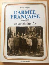 L'ARMEE FRANÇAISE 1880-1930 Pierre Miquel - Edition Atlas