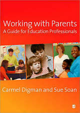 Working with Parents: A Guide for Education Professionals by Carmel Digman, Sue