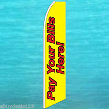 PAY YOUR BILLS HERE FLUTTER FLAG Feather Swooper Tall Advertising Sign Banner