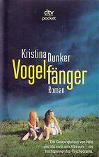*r~ VOGELFÄNGER - von Kristina DUNKER  tb  (2009)
