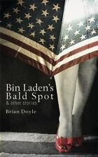Bin Laden's Bald Spot: and Other Stories : & Other Stories by Brian Doyle