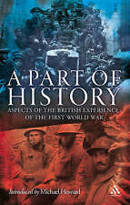 A Part of History: Aspects of the British Experience of the First World War, Mic