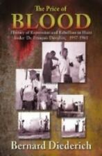 The Price of Blood : History of Repression and Rebellion in Haiti under Dr....