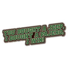 I Bought A Pajero I Win Sticker Decal 4x4 4WD Funny Ute #6803EN