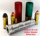 12GA to 45 COLT RIFLED Shotgun Adapter - Chamber Reducer - Stainless -Free Ship!