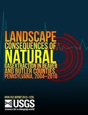 Landscape Consequences of Natural Gas Extraction in Beaver and Butler.