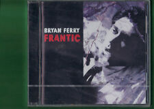 BRYAN FERRY - FRANTIC CD NUOVO SIGILLATO
