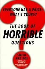 The Book of Horrible Questions : Everyone Has a Price-What's Yours? by Bill Doe…