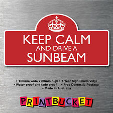 Keep calm & drive a Sunbeam sticker 7yr water/fade proof vinyl  parts Badge
