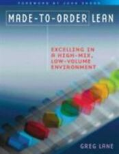Made-to-Order Lean : Excelling in a High Mix, Low-Volume Environment by Greg...