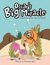 Oscar's Big Miracle by Patricia Patterson (2010, Paperback)
