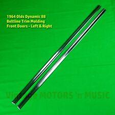 1964 Oldsmobile Dynamic 88 Front Door Beltline Trim Molding Strips R & L Set