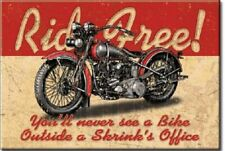 RIDE FREE,NEVER SEE BIKE SHRINKS OFFICE MOTORCYCLE Retro Vintage Tin Sign Magnet
