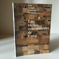 Jean Arrighi Giorgetti LES ROCHES ORNEMENTALES DE CORSE Le Temps Retrouvé 1991