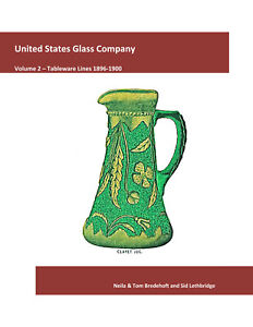 United States Glass Company: Volume 2, Tableware Lines 1896-1900