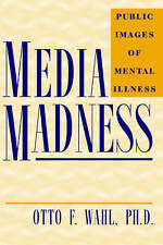 USED (GD) Media Madness: Public Images of Mental Illness by Otto F. Wahl