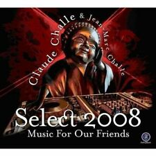 Claude Challe & Jean-Marc Challe Select 2008 Music For Our Friends 2CDs