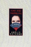 Fear and Trembling : A Novel by Nothomb, Amelie -ExLibrary
