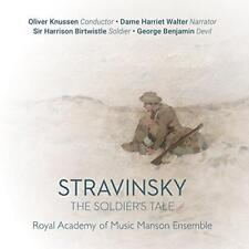 Stravinsky: The Soldier's Tale - Oliver Knussen Royal Academy Of Music  (NEW CD)