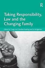 Taking Responsibility, Law and the Changing Family, Keating, Heather, Used; Very