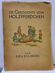 F.P. v. Zglinicki - Die Geschichte vom Holzpferdchen - Alfred Holz Verlag 1948