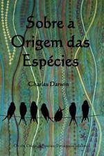 Sobre a Origem das Especies : On the Origin of Species (Portuguese Edition)...