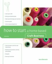 How to Start a Home-Based Craft Business, 5th (Hom