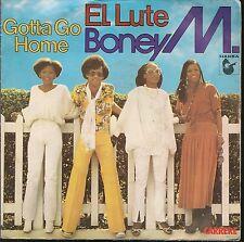 "45 TOURS / 7"" SINGLE--BONEY M--GOTTA GO HOME / EL LUTE--1979"