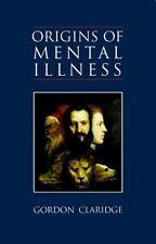 NEW - Origins of Mental Illness : Temperament, Deviance and Disorder