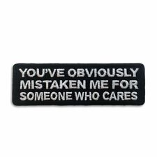 Embroidered Mistaken Me For Someone Who Cares Sew or Iron on Patch Biker Patch